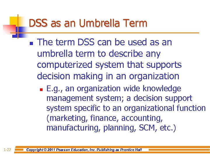 DSS as an Umbrella Term n The term DSS can be used as an