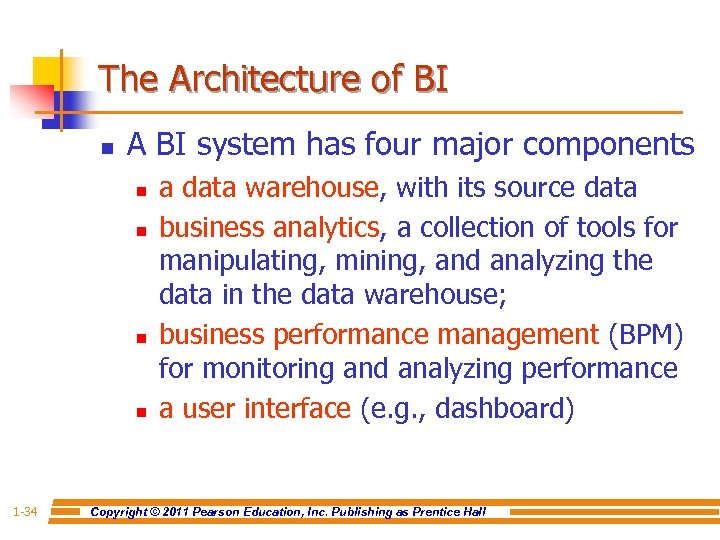 The Architecture of BI n A BI system has four major components n n