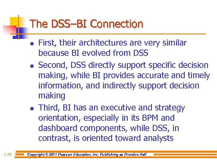 The DSS–BI Connection n 1 -39 First, their architectures are very similar because BI