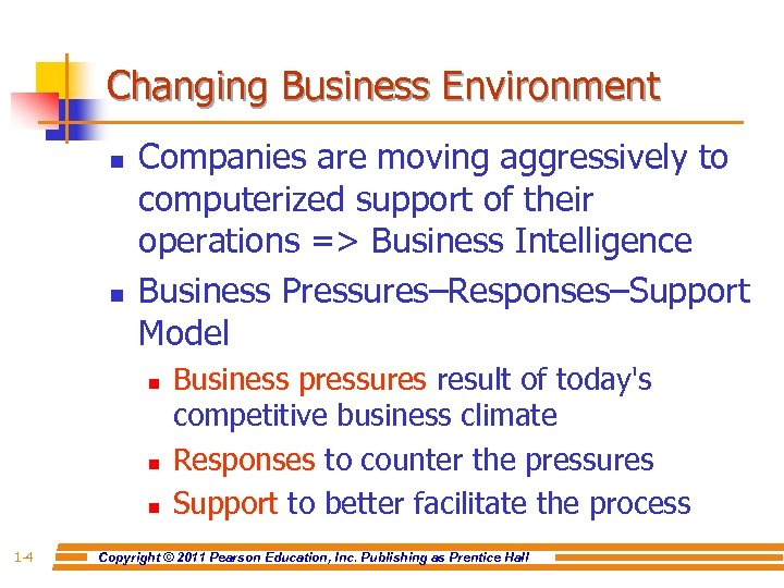 Changing Business Environment n n Companies are moving aggressively to computerized support of their