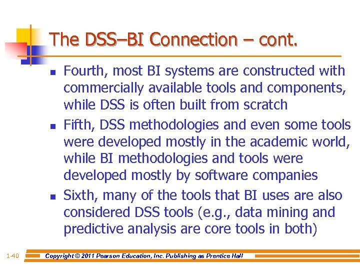 The DSS–BI Connection – cont. n n n 1 -40 Fourth, most BI systems