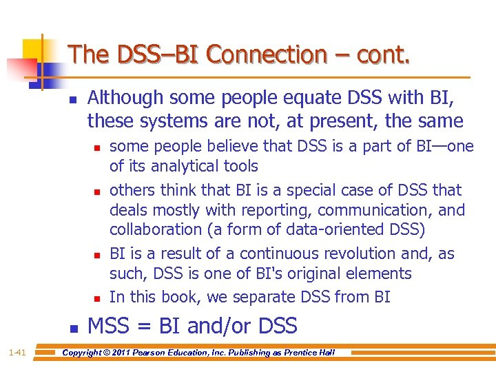 The DSS–BI Connection – cont. n Although some people equate DSS with BI, these