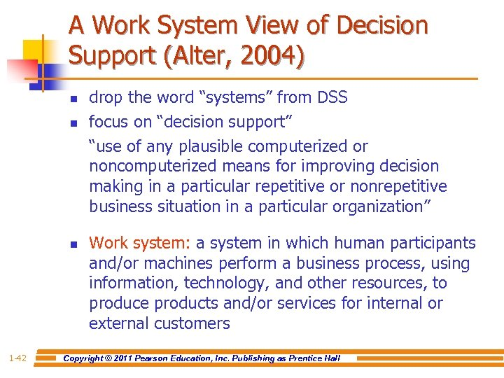 A Work System View of Decision Support (Alter, 2004) n n n 1 -42