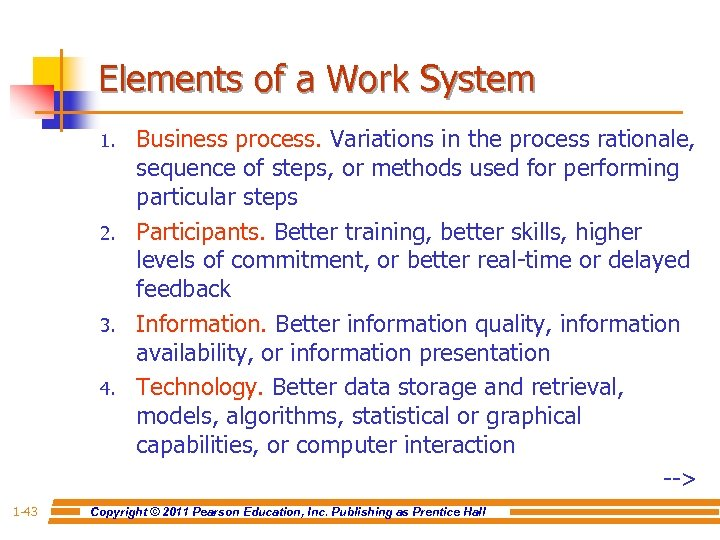 Elements of a Work System 1. 2. 3. 4. 1 -43 Business process. Variations