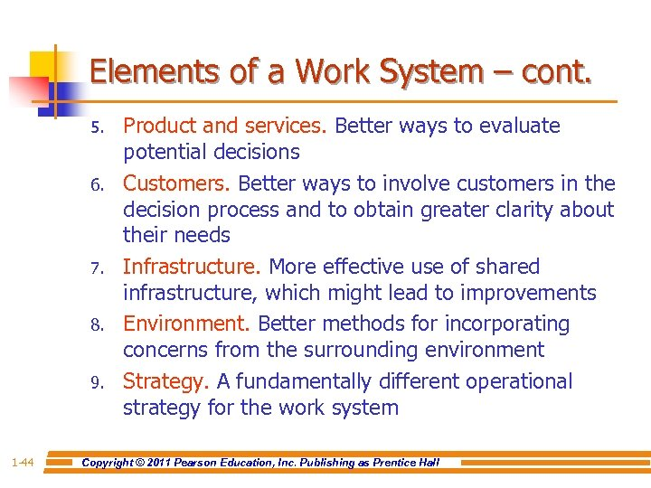 Elements of a Work System – cont. 5. 6. 7. 8. 9. 1 -44
