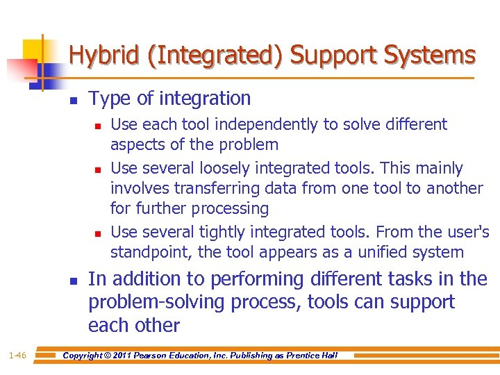 Hybrid (Integrated) Support Systems n Type of integration n n 1 -46 Use each