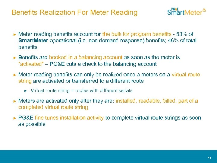 Benefits Realization For Meter Reading ► Meter reading benefits account for the bulk for