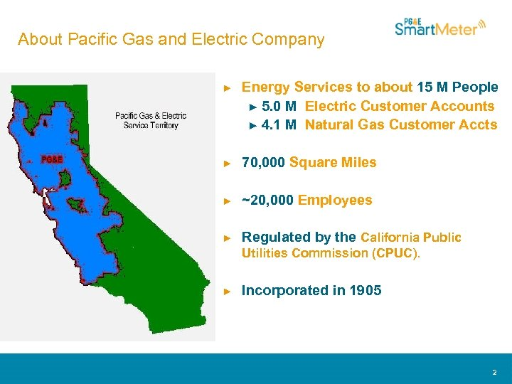 About Pacific Gas and Electric Company ► Energy Services to about 15 M People