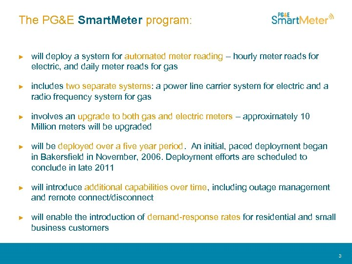 The PG&E Smart. Meter program: ► will deploy a system for automated meter reading