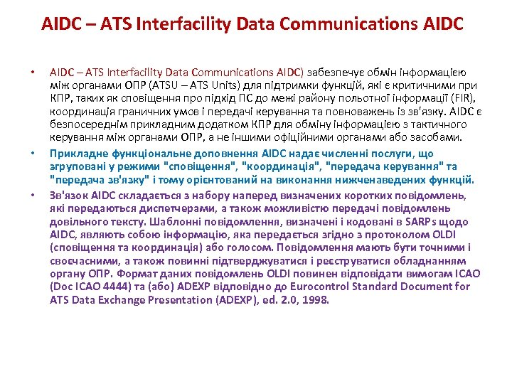 AIDC – ATS Interfacility Data Communications AIDC • • • AIDC – ATS Interfacility