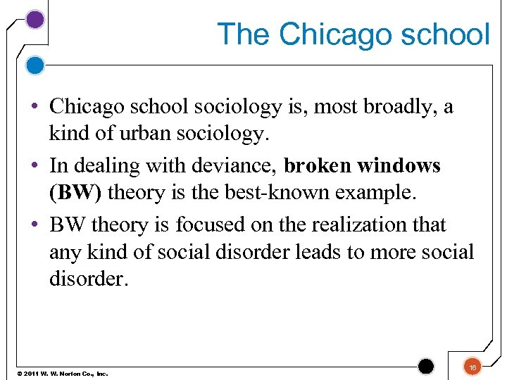 The Chicago school • Chicago school sociology is, most broadly, a kind of urban