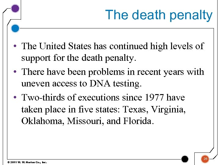 The death penalty • The United States has continued high levels of support for