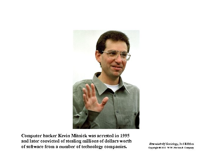 Computer hacker Kevin Mitnick was arrested in 1995 and later convicted of stealing millions