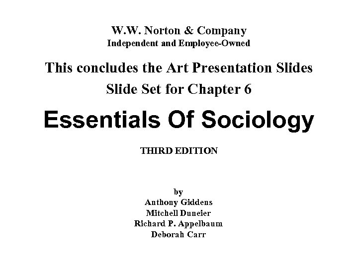 W. W. Norton & Company Independent and Employee-Owned This concludes the Art Presentation Slides