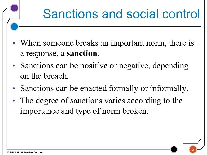 Sanctions and social control • When someone breaks an important norm, there is a
