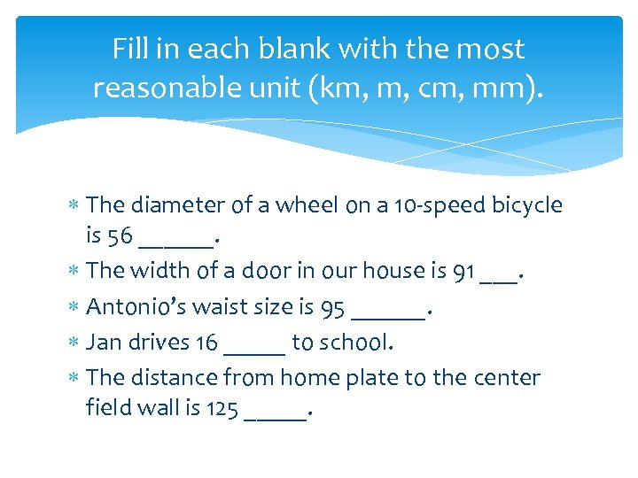 Fill in each blank with the most reasonable unit (km, m, cm, mm). The