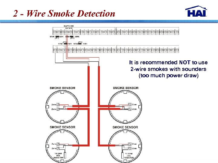 2 - Wire Smoke Detection It is recommended NOT to use 2 -wire smokes