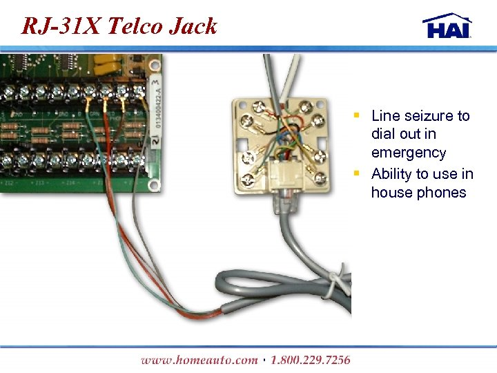RJ-31 X Telco Jack § Line seizure to dial out in emergency § Ability
