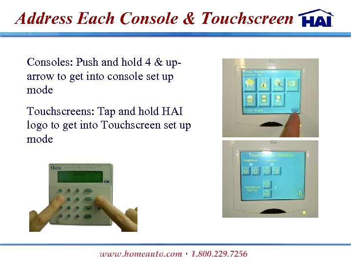 Address Each Console & Touchscreen Consoles: Push and hold 4 & uparrow to get