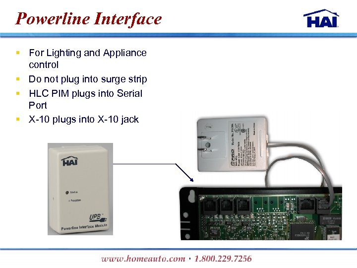 Powerline Interface § For Lighting and Appliance control § Do not plug into surge