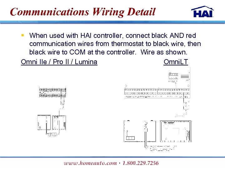 Communications Wiring Detail § When used with HAI controller, connect black AND red communication