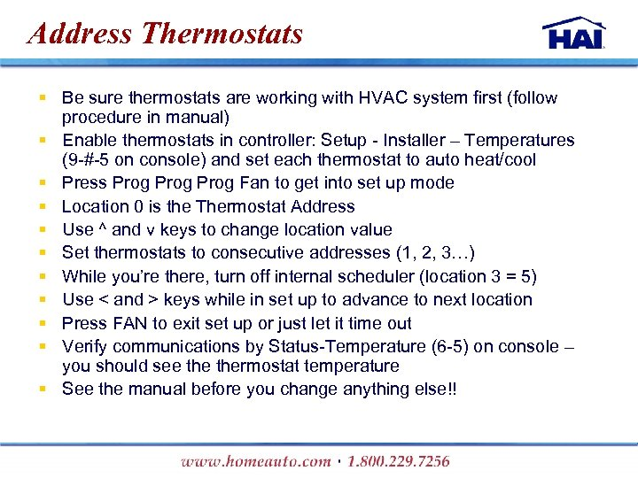 Address Thermostats § Be sure thermostats are working with HVAC system first (follow procedure