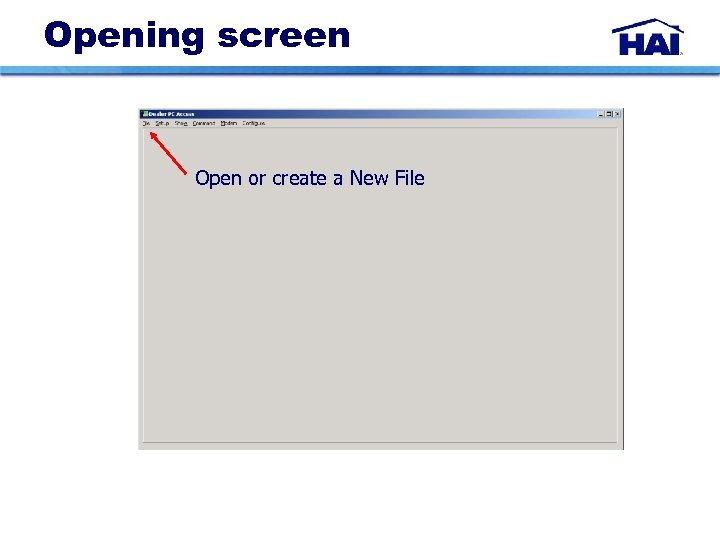 Opening screen Open or create a New File