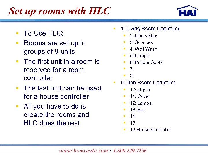 Set up rooms with HLC § To Use HLC: § Rooms are set up