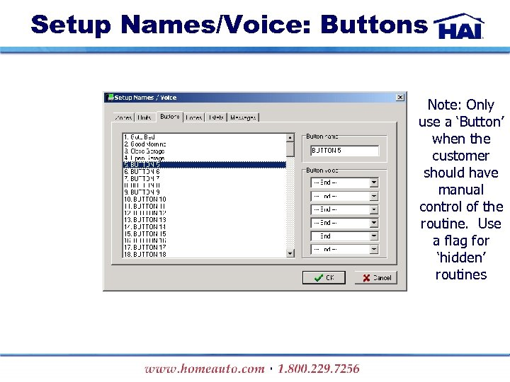 Setup Names/Voice: Buttons Note: Only use a 'Button' when the customer should have manual