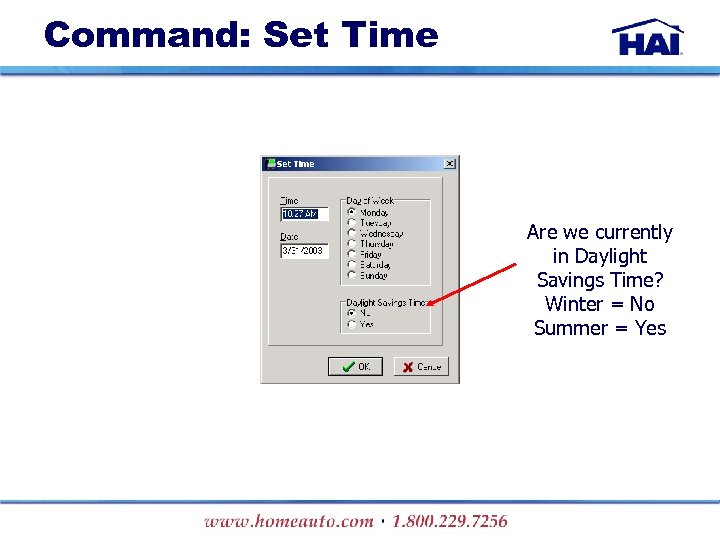 Command: Set Time Are we currently in Daylight Savings Time? Winter = No Summer