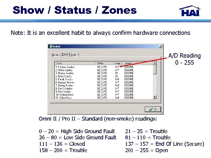 Show / Status / Zones Note: It is an excellent habit to always confirm