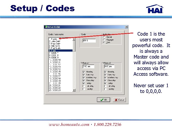Setup / Codes Code 1 is the users most powerful code. It is always