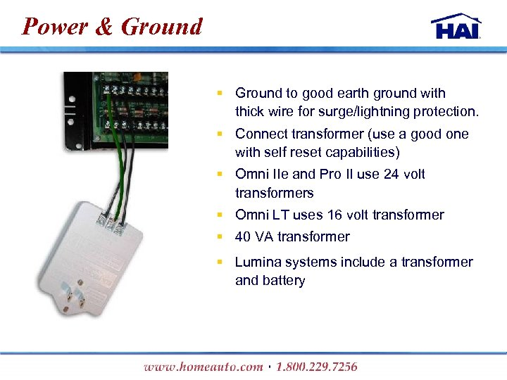 Power & Ground § Ground to good earth ground with thick wire for surge/lightning