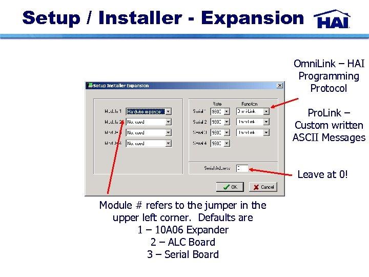 Setup / Installer - Expansion Omni. Link – HAI Programming Protocol Pro. Link –
