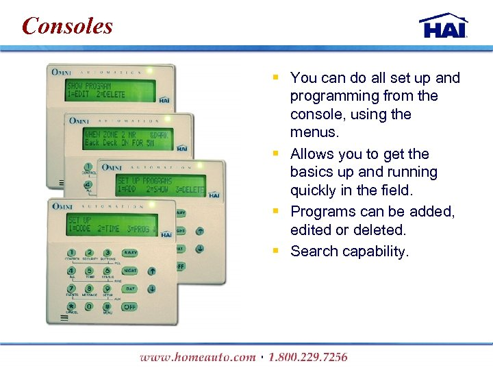 Consoles § You can do all set up and programming from the console, using