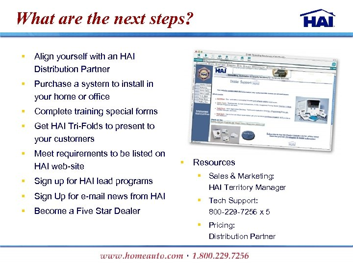 What are the next steps? § Align yourself with an HAI Distribution Partner §