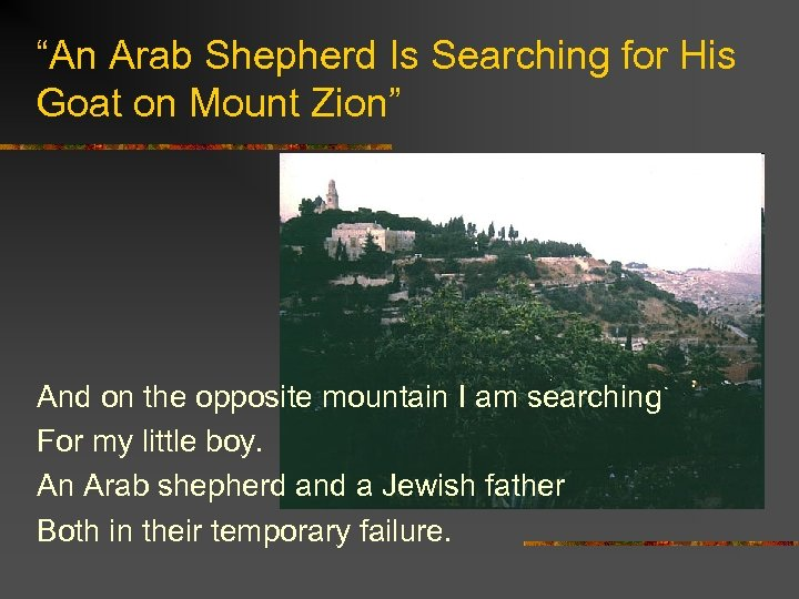 """An Arab Shepherd Is Searching for His Goat on Mount Zion"" And on the"