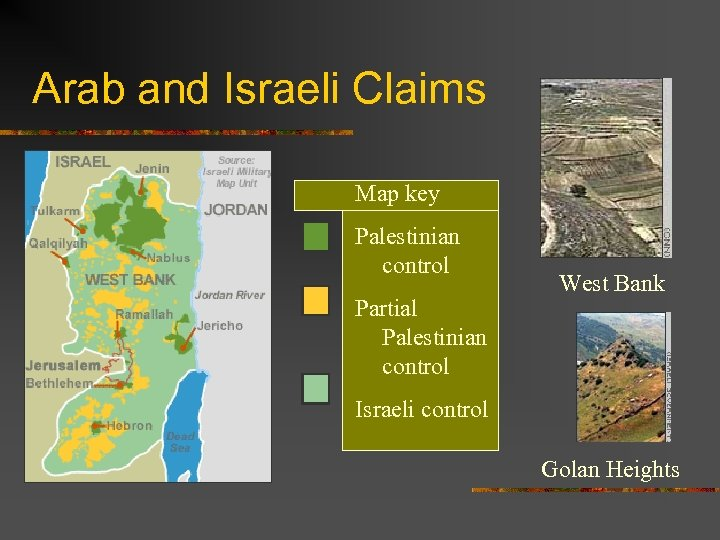 Arab and Israeli Claims Map key Palestinian control Partial Palestinian control West Bank Israeli