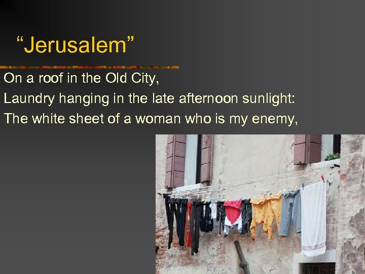 """Jerusalem"" On a roof in the Old City, Laundry hanging in the late afternoon"