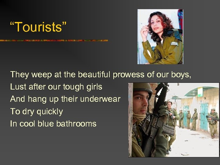 """Tourists"" They weep at the beautiful prowess of our boys, Lust after our tough"