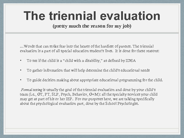 The triennial evaluation (pretty much the reason for my job) …Words that can strike