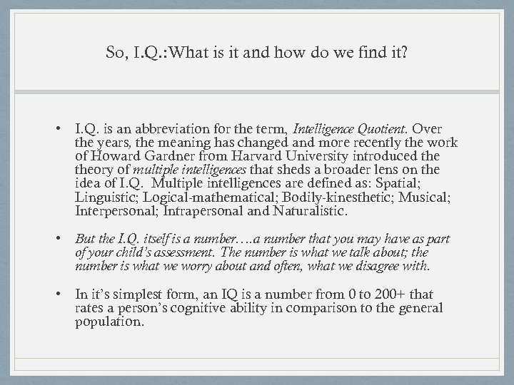 So, I. Q. : What is it and how do we find it? •