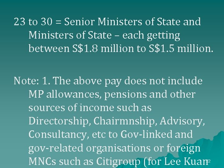 23 to 30 = Senior Ministers of State and Ministers of State – each
