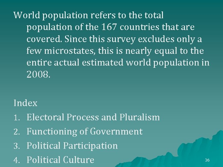 World population refers to the total population of the 167 countries that are covered.