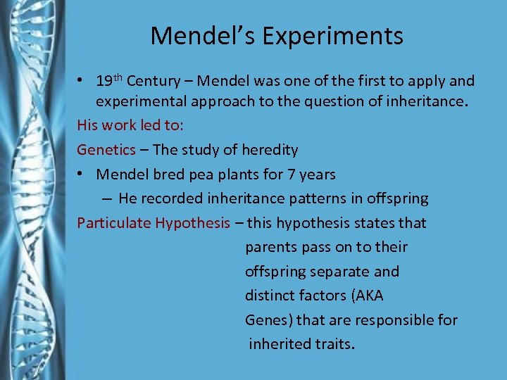 Mendel's Experiments • 19 th Century – Mendel was one of the first to