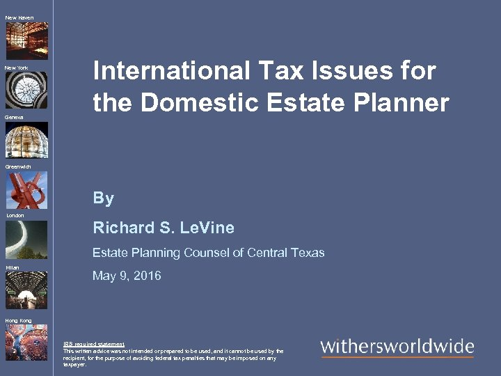 New Haven New York Geneva International Tax Issues for the Domestic Estate Planner Greenwich