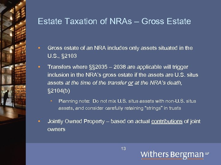 Estate Taxation of NRAs – Gross Estate § Gross estate of an NRA includes