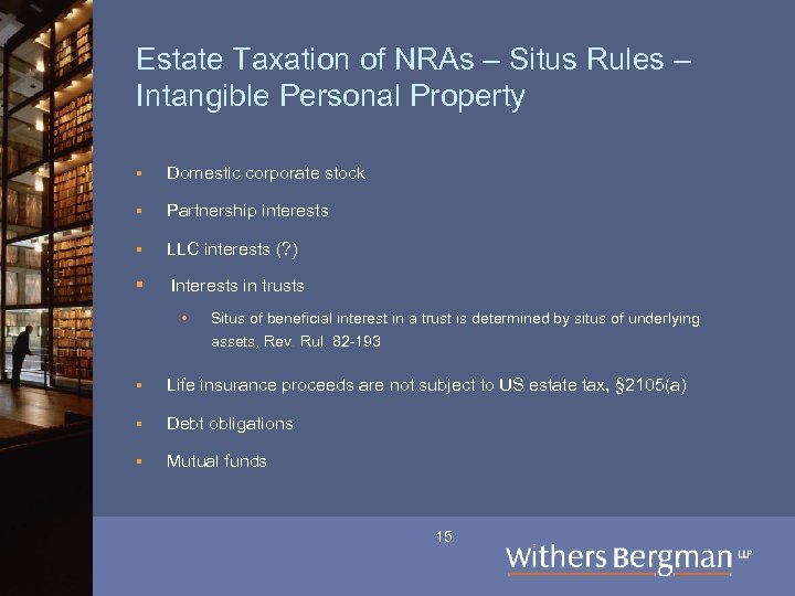 Estate Taxation of NRAs – Situs Rules – Intangible Personal Property § Domestic corporate