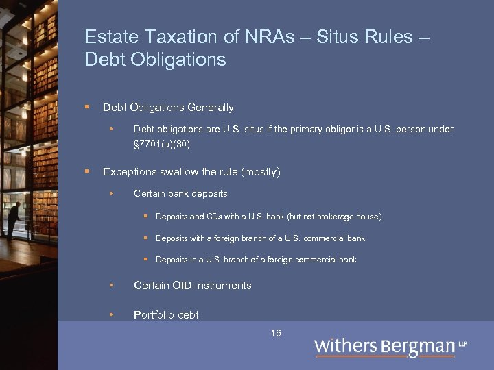 Estate Taxation of NRAs – Situs Rules – Debt Obligations § Debt Obligations Generally