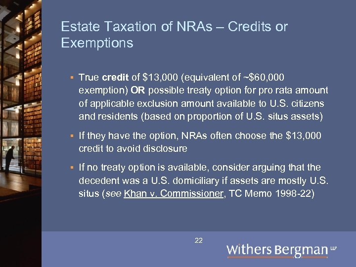 Estate Taxation of NRAs – Credits or Exemptions § True credit of $13, 000